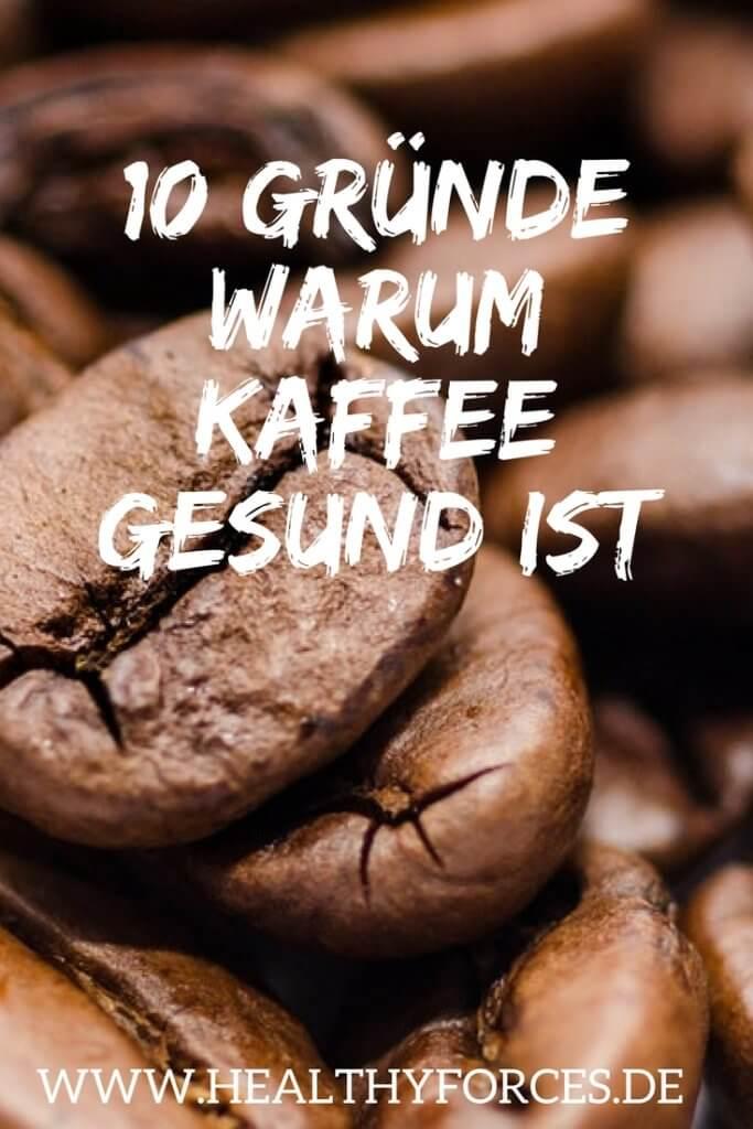 10 Gründe warum Kaffee gesund ist
