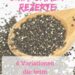 Chia-Samen Rezepte zum Abnehmen